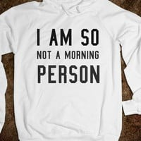 So not a morning person-Unisex White Hoodie