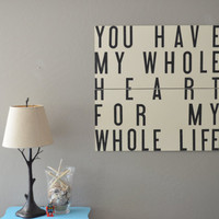 You Have My  Whole Heart For My Whole Life, 36x36 Wood Sign Subway Art