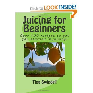 Juicing for Beginners (Volume 1): Mrs. Tina Swindell, Juicing For Life Facebook Group, Joe Ann Murphy: 9781470005122: Amazon.com: Books