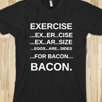 EXERCISE FOR BACON - glamfoxx.com