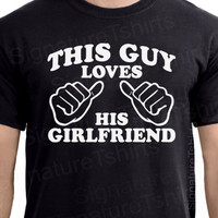 This Guy Loves His Girlfriend Mens Tshirt by signaturetshirts