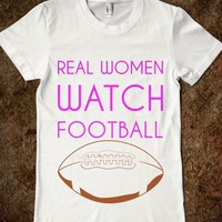 REAL WOMEN WATCH FOOTBALL - glamfoxx.com