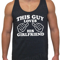 This Guy Loves His Girlfriend Tri-Blend Mens Tank American Apparel  S, M, L, XL Valentine's Gift