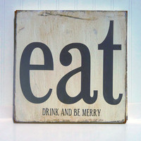 Kitchen Art Wall Decor -Eat, Drink and Be Merry Typography Wood Sign