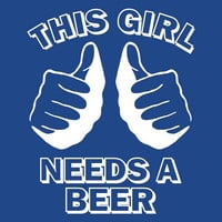 Funny This girl needs a beer tshirt college humor by foultshirts