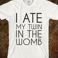 I ATE MY TWIN IN THE WOMB - glamfoxx.com