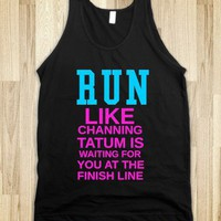 RUN FOR CHANNING TATUM - glamfoxx.com