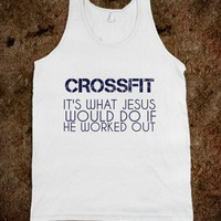 CROSSFIT ITS WHAT JESUS WOULD DO IF HE WORKED OUT - glamfoxx.com