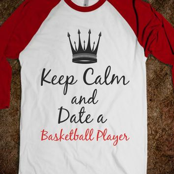 Keep Calm and Date a Basketball Player - Reddicks