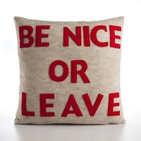 BE NICE or LEAVE  16 inch recycled felt by alexandraferguson