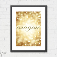 Art Print Imagine Gold Glitter 8x10 or A4