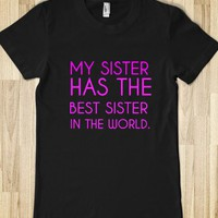 MY SISTER HAS THE BEST SISTER IN THE WORLD - glamfoxx.com