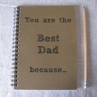 You are the Best Dad because... - 5 x 7 journal