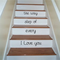 I love you every step of the way stairs Vinyl Decor Wall Subway art Lettering Words Quotes Decals Art Custom Willow Creek Signs