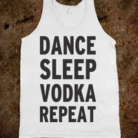 Dance Sleep Vodka Repeat (Tank)