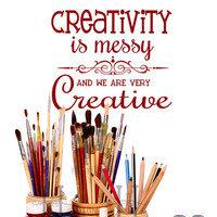 Creativity is Messy and We are Very Creative Kids Playroom Wall Decal, Craft room decor sign, Classroom art studio, Family room