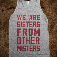 We Are Sisters From Other Misters (Tank)