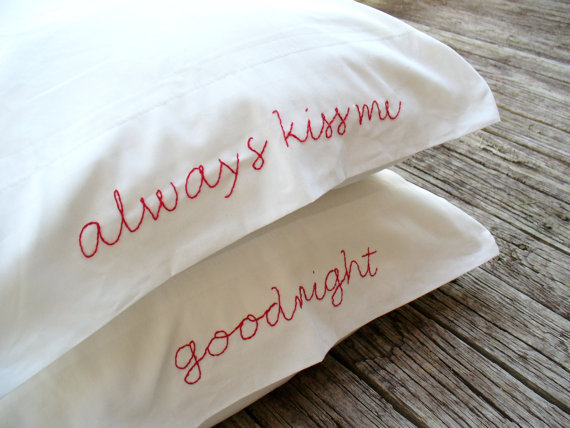 Embroidered Pillowcases  Always Kiss Me by PeaceLoveAndRoses