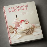 Handmade Weddings: 50 Crafts to Style and Personalize Your Big Day in SHOP Dcor Books at BHLDN