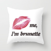 Kiss me I'm brunette Lips Throw Pillow by Rex Lambo | Society6