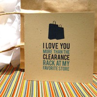 I Love You More Than Shopping Valentines Day Card by tweedletwill