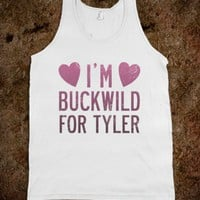 I'm Buckwild for Tyler (Tank) - Southern Girl