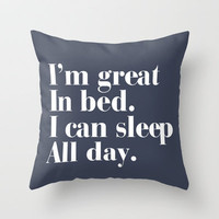 I&#x27;m great in bed. I can sleep all day. Throw Pillow by RexLambo | Society6