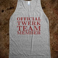 Twerk Team Member - Official - Hipster Shirts