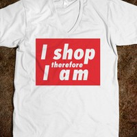 I Shop Therefore I Am (V Neck)