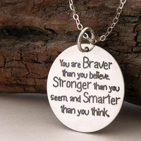 You are braver than you believe... sterling silver necklace .... inspirational quote ... graduation gift ... Winnie the Pooh