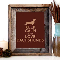 Keep Calm And Love Dachshunds, Art Print, 8 x 10 inches