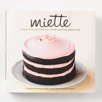 Miette: Recipes From San Francisco's Most Charming Pastry Shop - Anthropologie.com