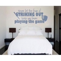 Amazon.com: Never Let the Fear of Striking Out Keep You From Playing the Game Sports Hobbies Outdoor Vinyl Wall Decal Sticker Mural Quotes Words S012: Everything Else