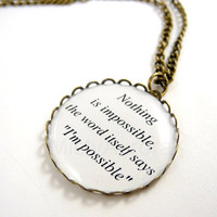 Audrey Hepburn Quote Pendant Nothing is impossible by MistyAurora