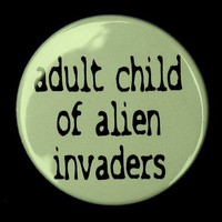 Adult Child Of Alien Invaders Button Pin Badge 1 1/2 inch 1.5