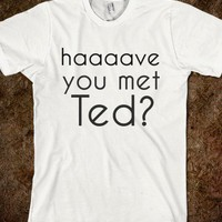 haaaave you met ted? - glamfoxx.com