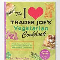 The I Love Trader Joes Vegetarian Cookbook By Kris Holechek