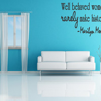 WELL Behaved Women Marilyn Monroe Wall Quote Decal by superdecals1