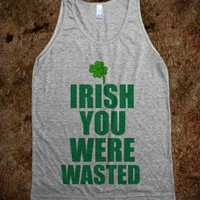 C - Irish you were wasted