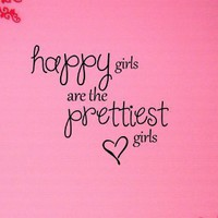 #2 Happy girls are the prettiest Vinyl wall art Inspirational quotes and saying home decor decal st