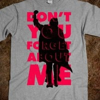 Don't You Forget About Me (Vintage Shirt)