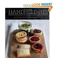 Handheld Pies: Dozens of Pint-Size Sweets and Savories [Hardcover]