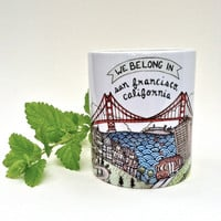 We Belong in San Francisco Mug