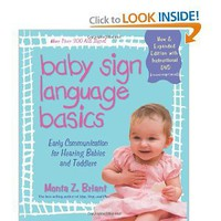 Amazon.com: Baby Sign Language Basics: Early Communication for Hearing Babies and Toddlers, New & Expanded Edition PLUS DVD! (9781401921590): Monta Z. Briant: Books