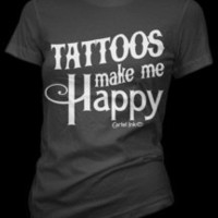 Cartel Ink ? Tattoos Make Me Happy T-Shirt Style # 3080