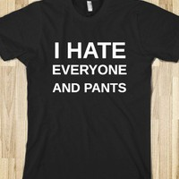 I HATE PANTS - glamfoxx.com