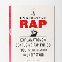 Urban Outfitters - Understand Rap By William Buckholz