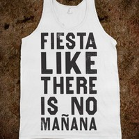 Fiesta Like There's No Manana (Tank)-Unisex White Tank
