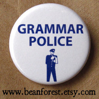 Grammar Police Button/Badge/Pin