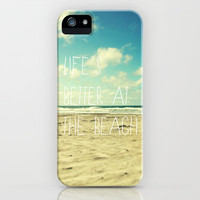 life's better at the beach iPhone Case by Sylvia Cook Photography | Society6